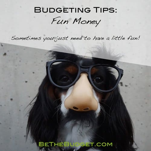 Budgeting tip - Fun money is important for budgeting success.