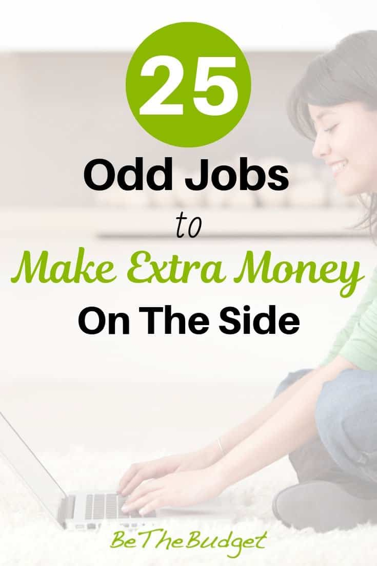25 odd jobs to make extra money on the side. Whether you are looking to make money from home, or you just need to make money fast, these side hustles will get you there. #makemoneyonline #makeextramoney #makemoremoney #makemoneyfast #makemoneyfromhome