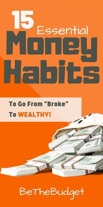 Good money habits to go from broke to wealthy | BeTheBudget
