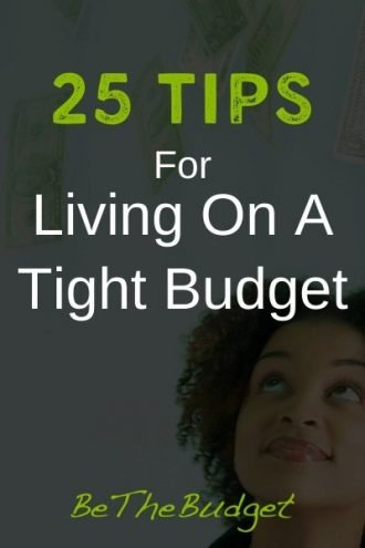 25 tips for living on a tight budget | Be The Budget