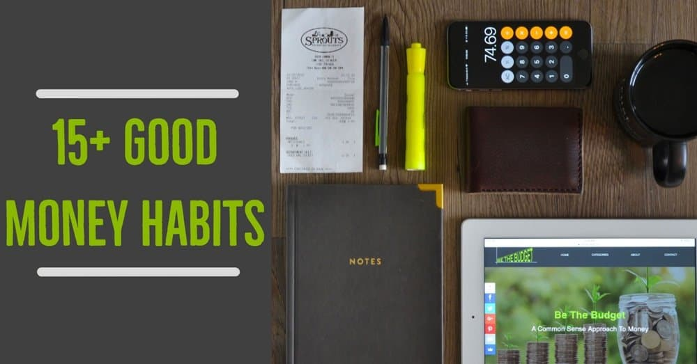 Good money habits to help improve your finances | Be The Budget