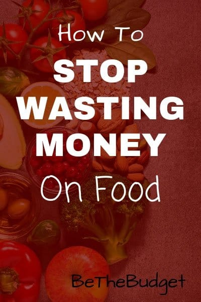 how to stop wasting money on food