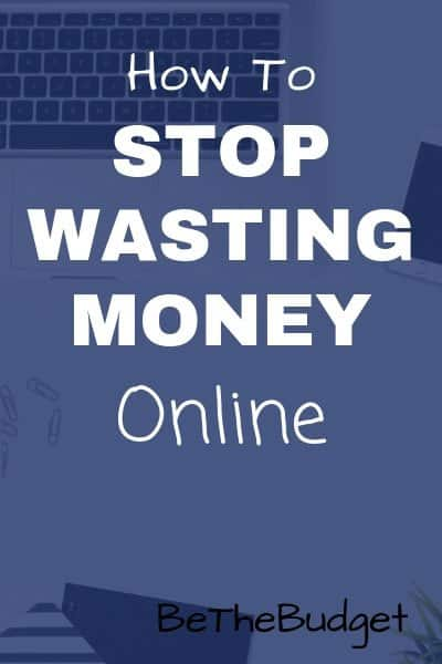 How to stop wasting money online.