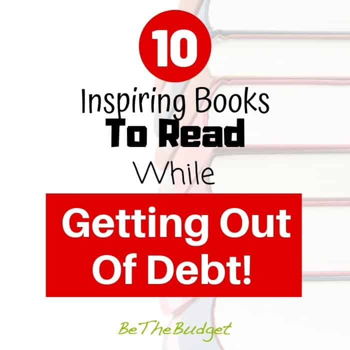 10 Inspiring books to read while getting out of debt | Be The Budget