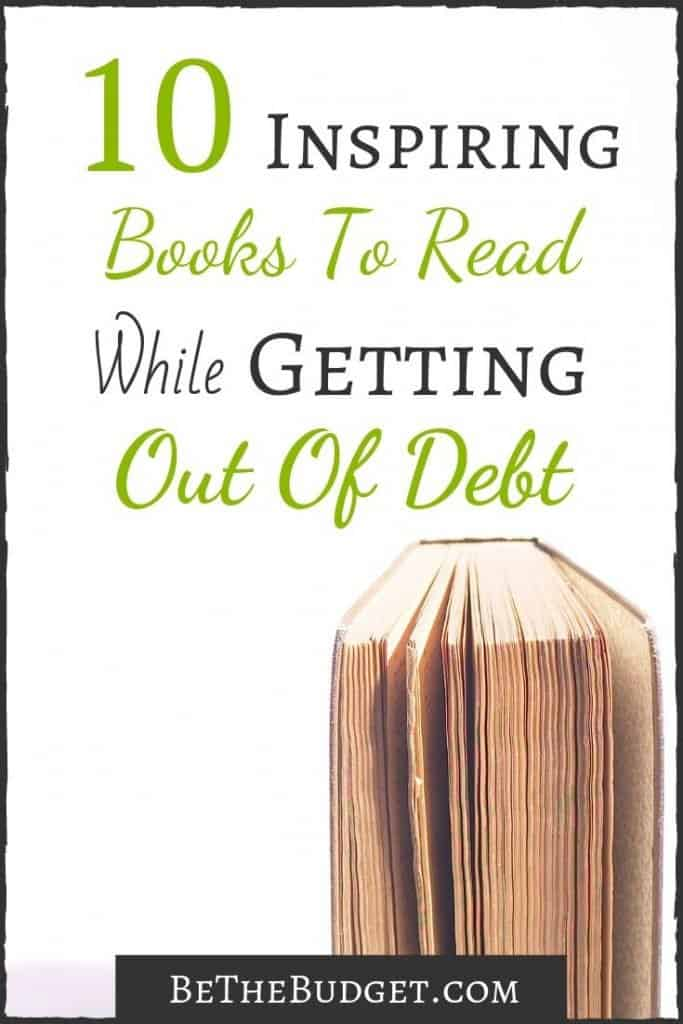10 Books To Read While Getting Out Of Debt. These books inspired us on our debt free journey, and we hope they will do the same for you! www.bethebudget.com #debtfree #debtfreebooks #debtfreereadinglist