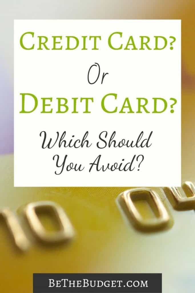 Credit card or debit card? Which should you avoid? #debtfree #debitcard #budgeting #frugalliving