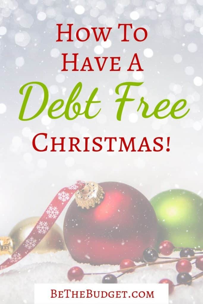 How to have a debt free Christmas this year. These tips will help you save up to pay cash and avoid debt this Christmas. www.bethebudget.com #debtfreechristmas #debtfree #merrychristmas #christmasbudget