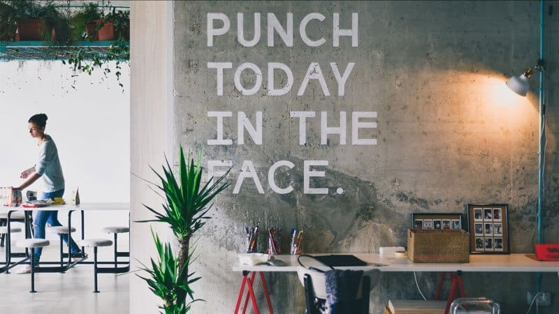 wall that says 'punch today in the face' | BeTheBudget