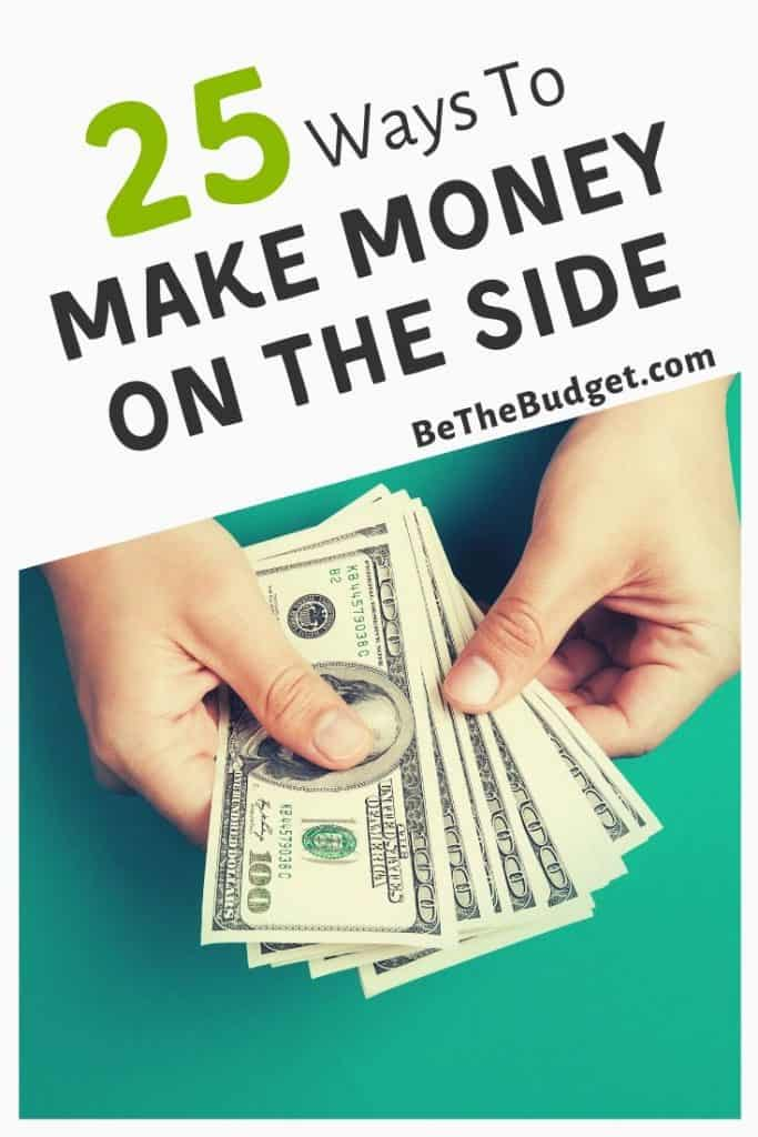 25 ways to make money on the side | Be The Budget