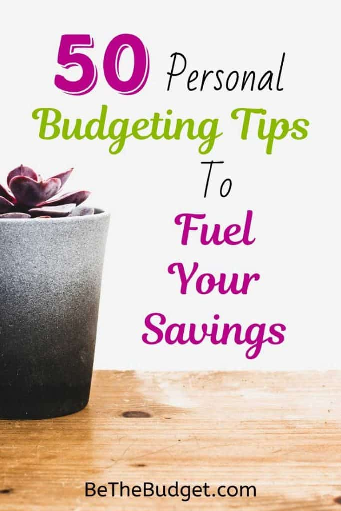 50 Budgeting Tips To Fuel Your Savings | BeTheBudget