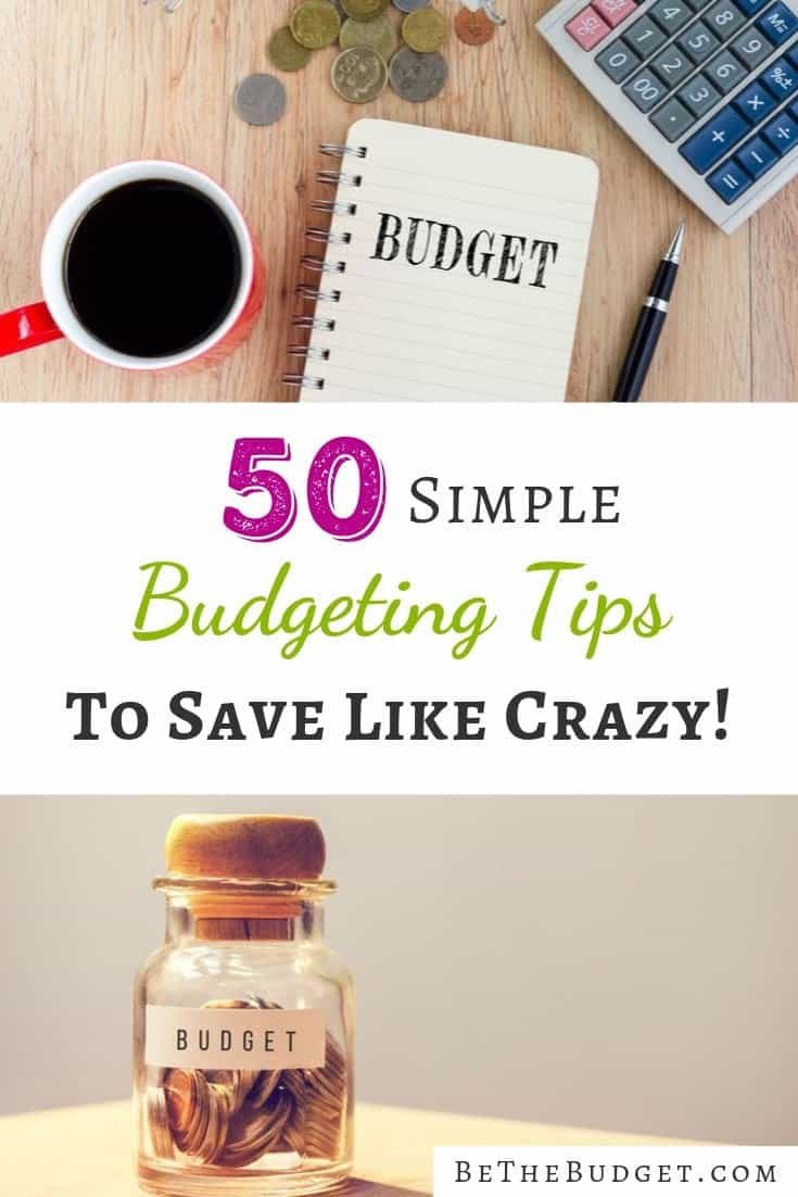 50 budgeting tips to save like crazy. No matter what stage of life you are in, or what you are budgeting for, these tips will help you make the most out of your personal budget, and save like CRAZY! No longer will you have to live paycheck to paycheck. Say goodbye to financial struggles. And finally start building up some savings. We hope these budgeting tips will help you achieve your biggest financial goals!