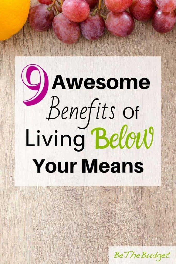 9 Awesome Benefits of Living Below Your Means