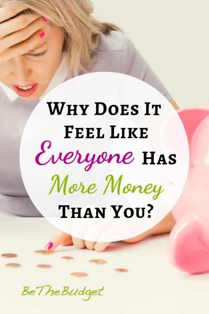 Do you ever feel like everyone has more money than you? You might be surprised to discover the truth. Financial struggles | Money management | Saving Money | Build wealth | www.bethebudget.com #buildwealth #makemoney #financialstruggles