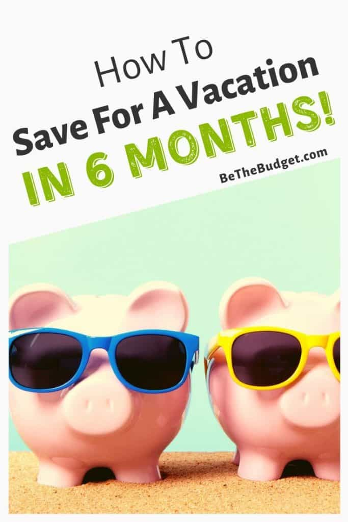 How To Save For A vacation Every 6 Months | Be The Budget