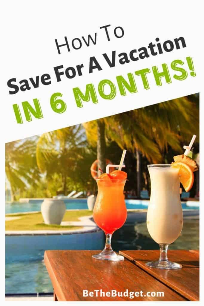How to save for a vacation in 6 months   BeTheBudget