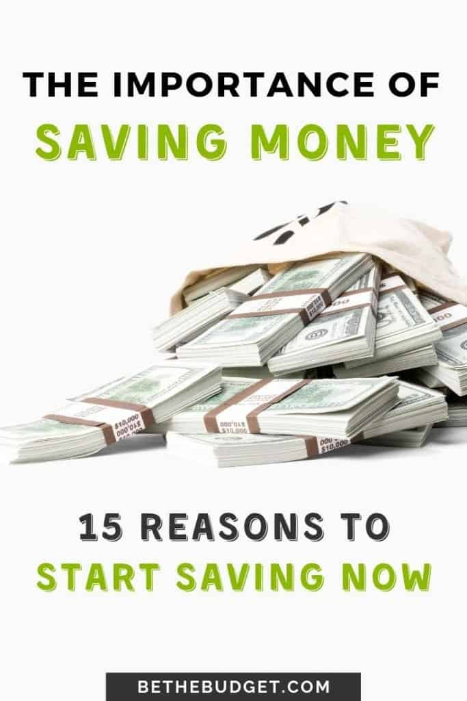 The Importance Of Saving Money: 15 Reasons Why You Should Start Saving Now   Be The Budget