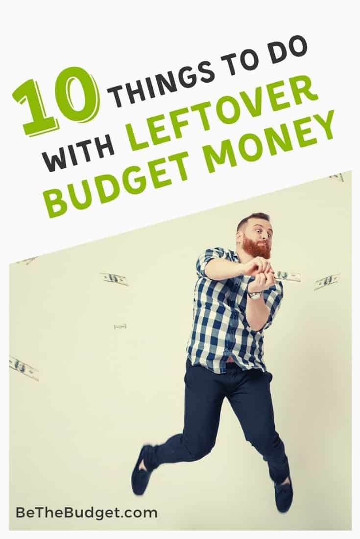 10 things to do with leftover budget money | Be The Budget
