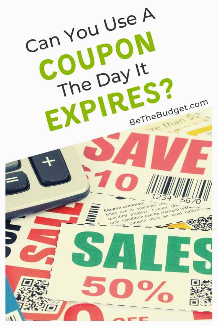 Can you use a coupon the day it expires? | Be The Budget