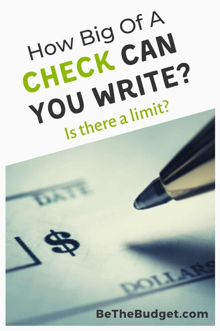 How big of a check can you write? Is there a limit? | Be The Budget
