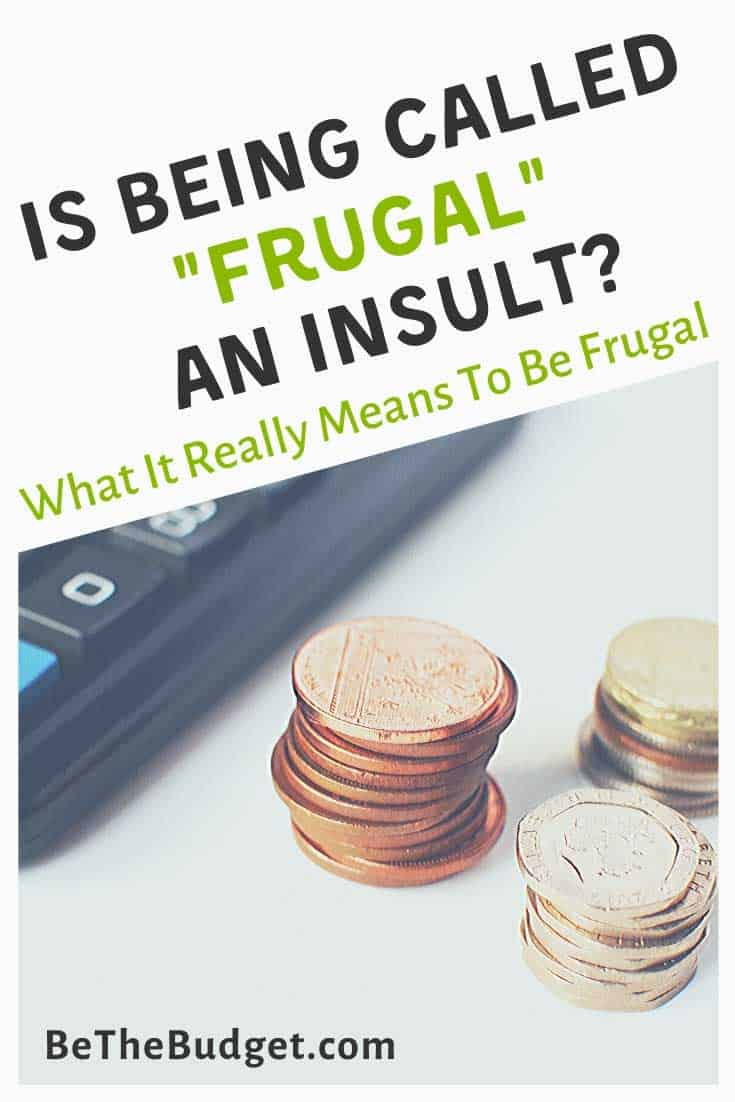 Is frugal an insult? What it really means to be frugal | Be The Budget
