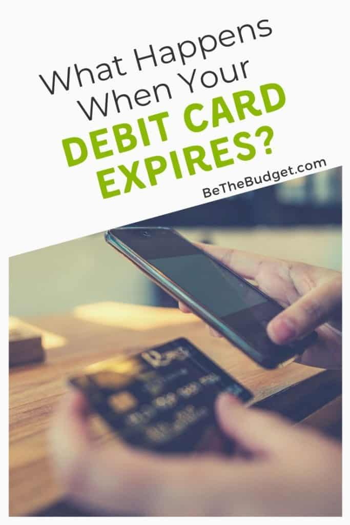 What happens when your debit card expires?   Be The Budget