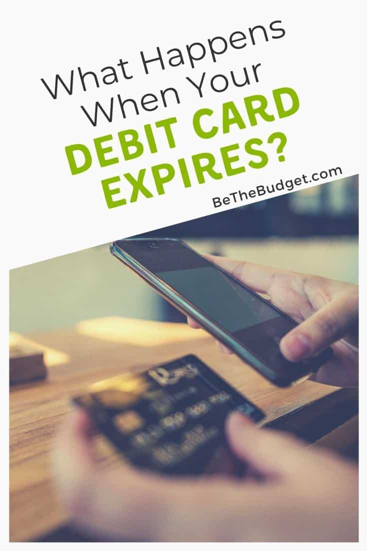 What happens when your debit card expires? | Be The Budget