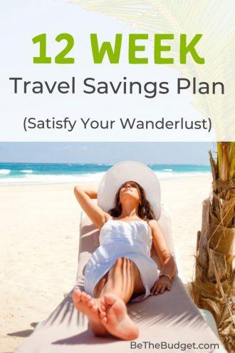 12 Week Travel Savings Plan (Satisfy Your Wanderlust) | Be The Budget