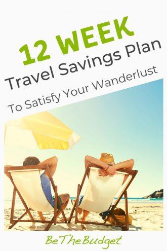 12 Week Travel Savings Plan To Satisfy Your Wanderlust | Be The Budget