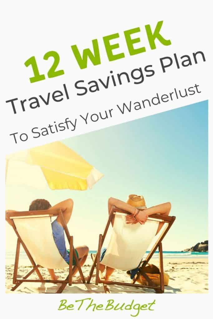 12 Week Travel Savings Plan To Satisfy Your Wanderlust | Be The Budget