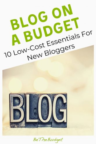 Blog on a budget: 10 essential resources for new bloggers | Be The Budget