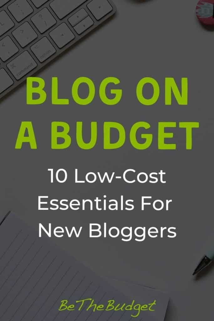 Blog on a budget: 10 low-cost essentials for bloggers