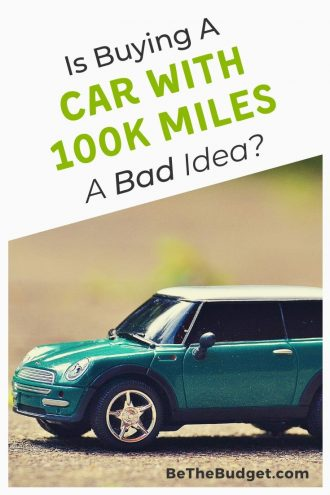 Is buying a car with 100K miles a bad idea? | Be The Budget