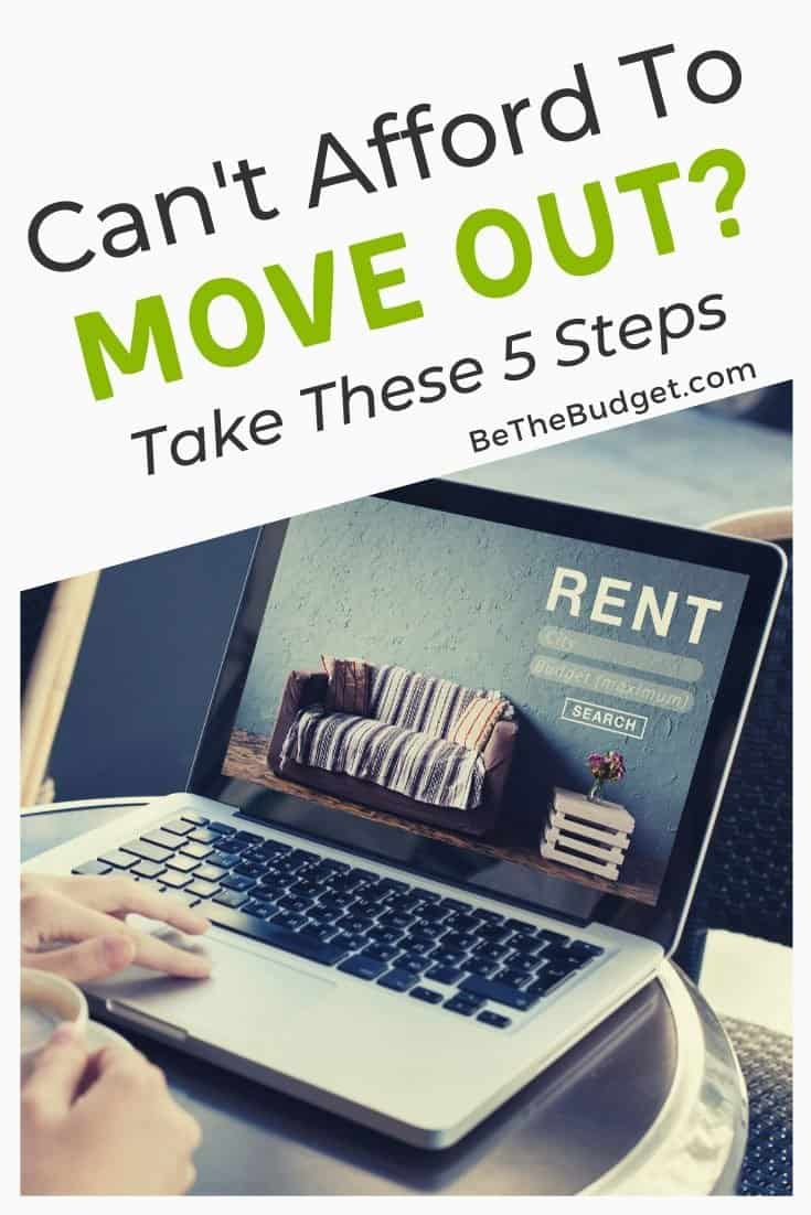 What to do when you can't afford to move out. 5 steps to financial independence. | Be The Budget
