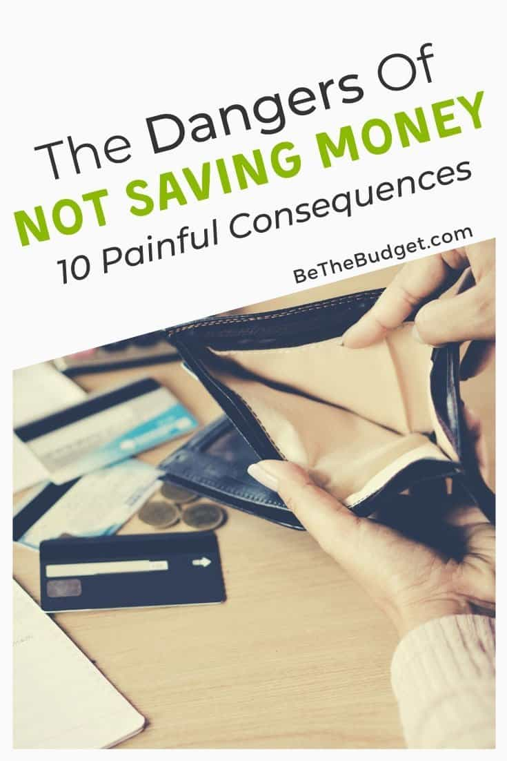 The Dangers Of Not Saving Money: 10 Painful Consequences | Be The Budget