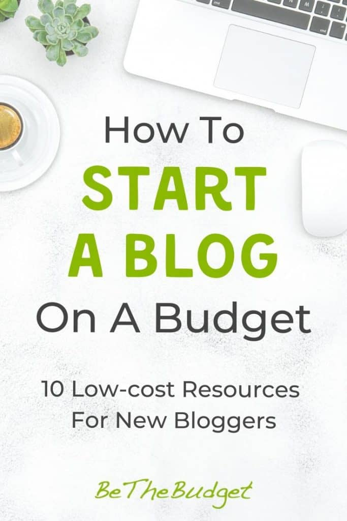 How To Start A Blog On A Budget | Be The Budget