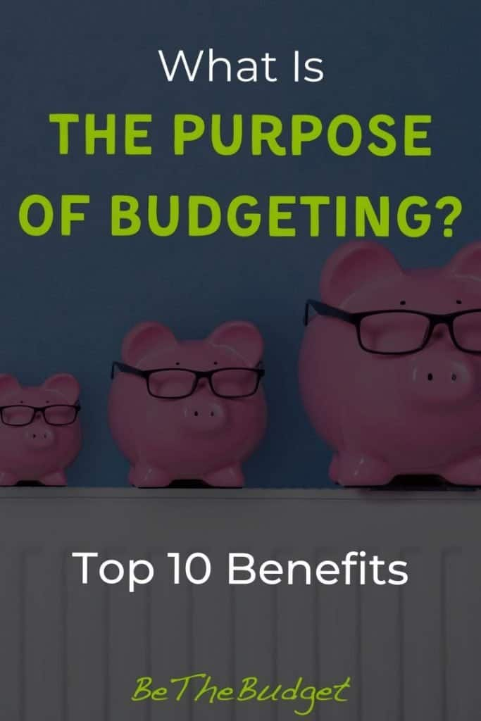 What's the purpose of a budget?   10 benefits of having a budget   Be The Budget