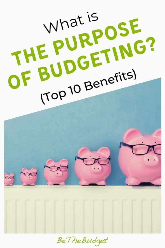 What is the purpose of budgeting? Top 10 benefits   Be The Budget
