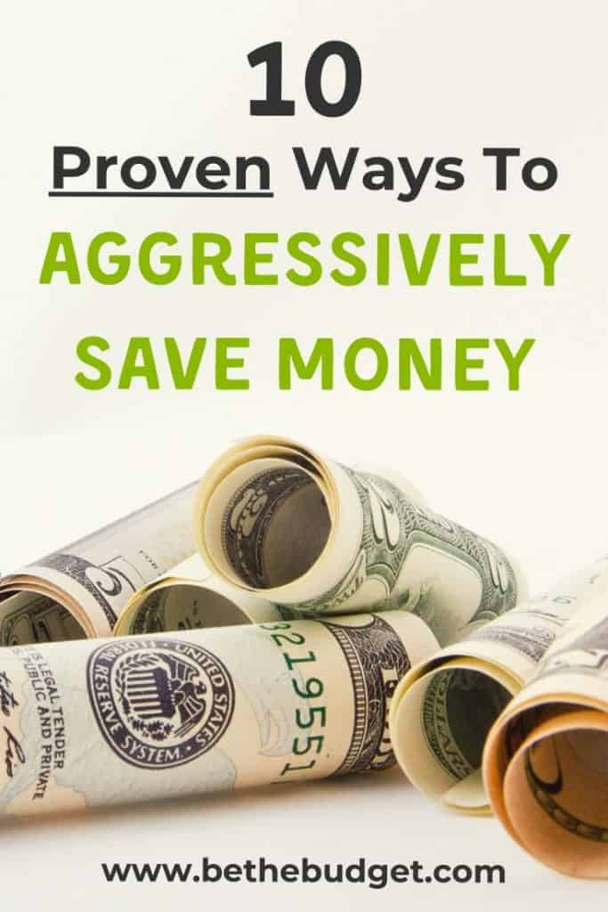 How To Aggressively Save Money (10 Proven Ways) | Be The Budget