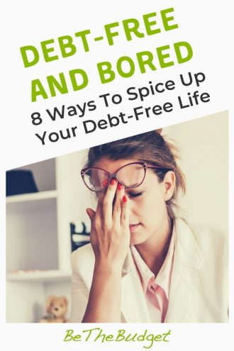 Debt-free and bored with life | Be The Budget