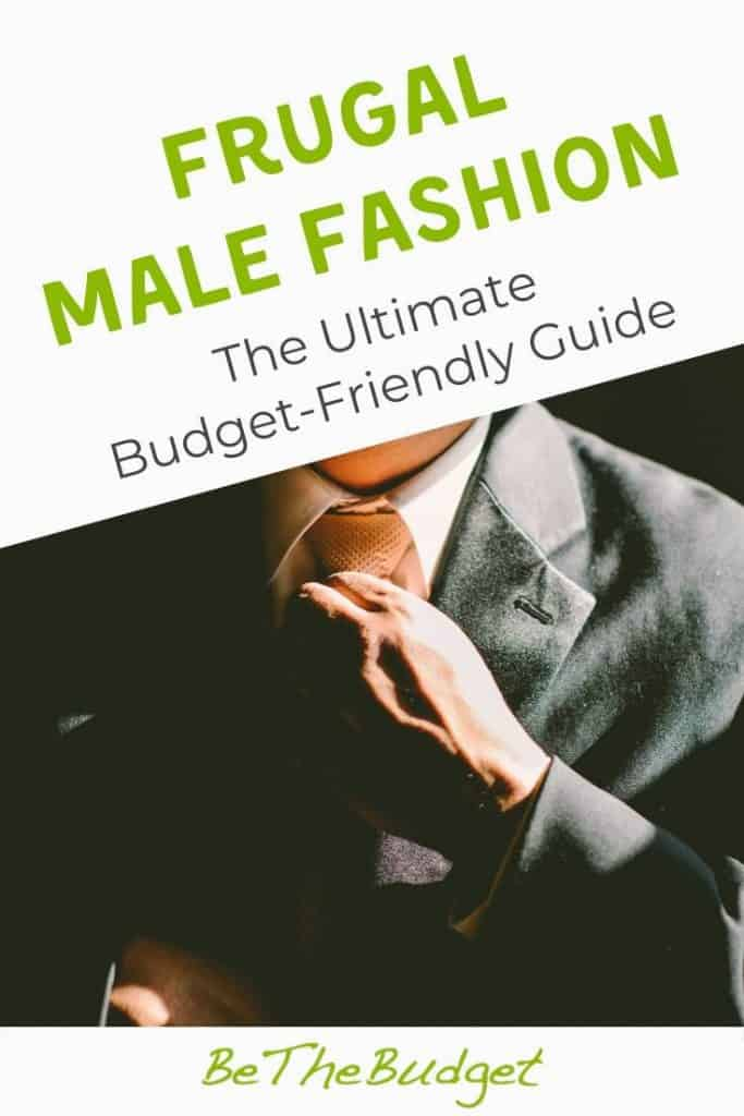 frugal male fashion: the budget-friendly guide | Be The Budget