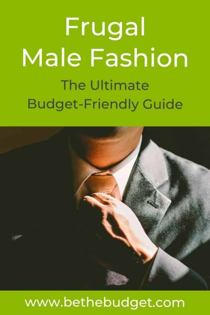 Frugal Male Fashion Guide To Stay Within Budget | Be The Budget