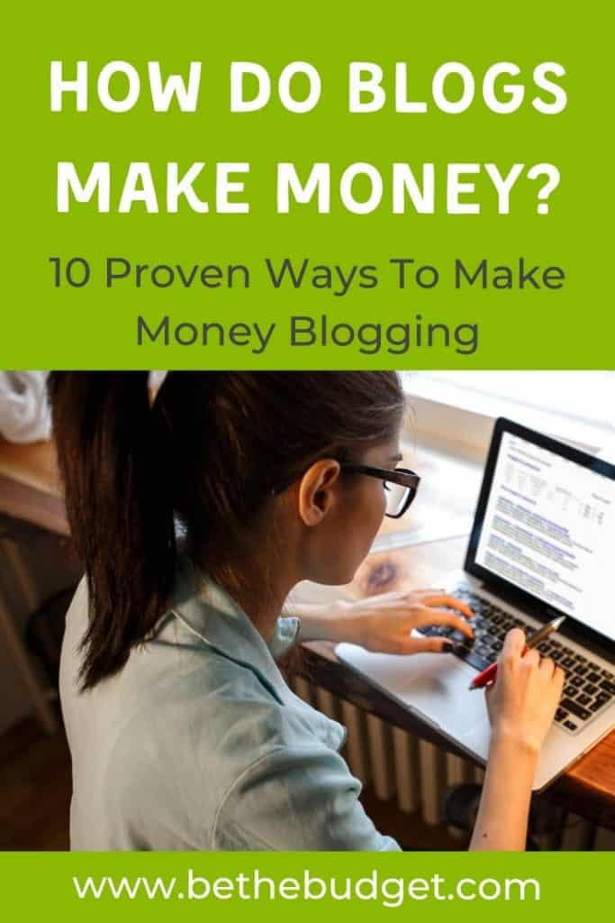 How Do Blogs Make Money? 10 Proven Ways To Make Money Blogging | Be The Budget