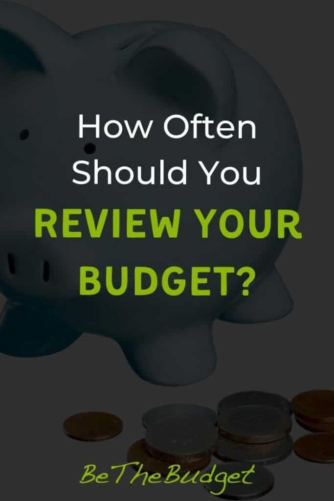 How Often Should You Review Your Budget: The Ultimate Guide | Be The Budget