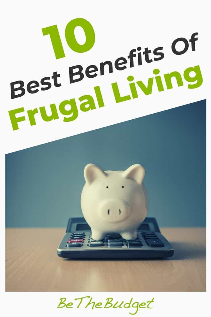 10 Benefits Of Frugal Living | Be The Budget