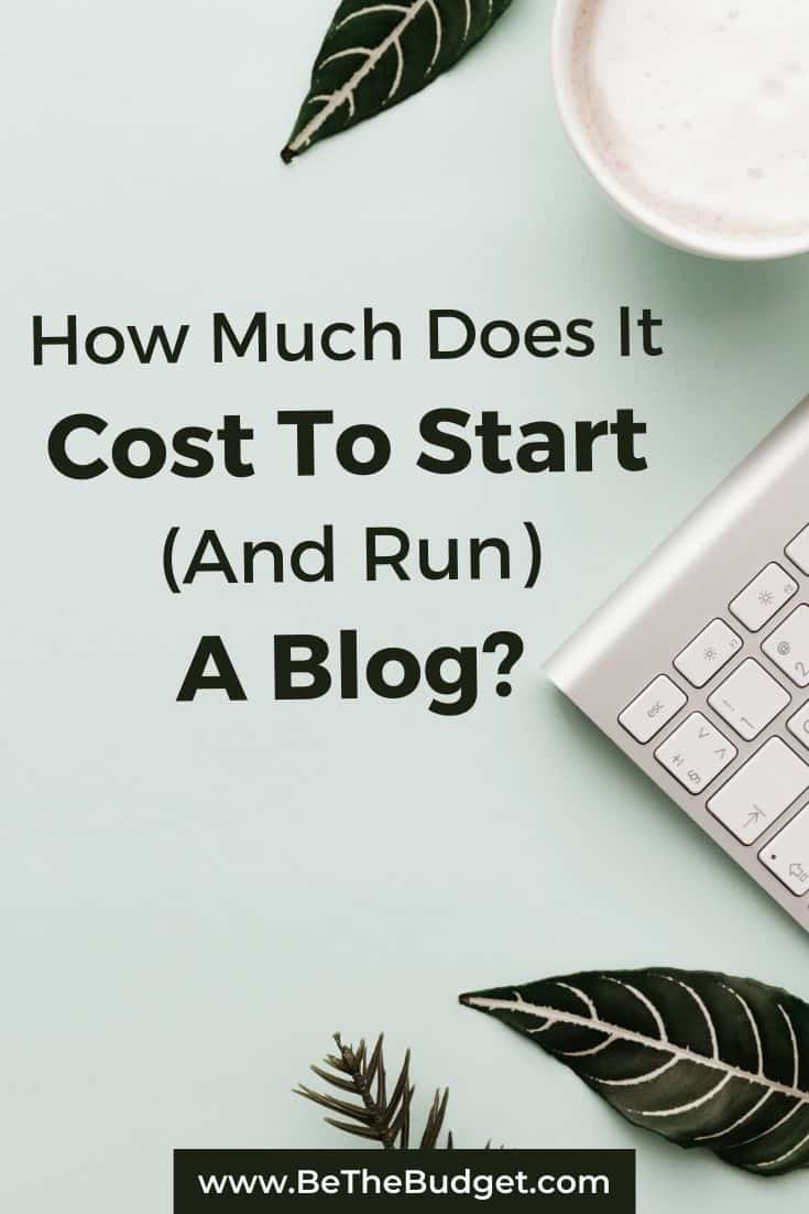How much does it cost to start and run a blog? | Be The Budget