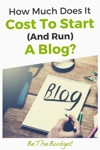How much does it cost to start a blog?   Be The Budget