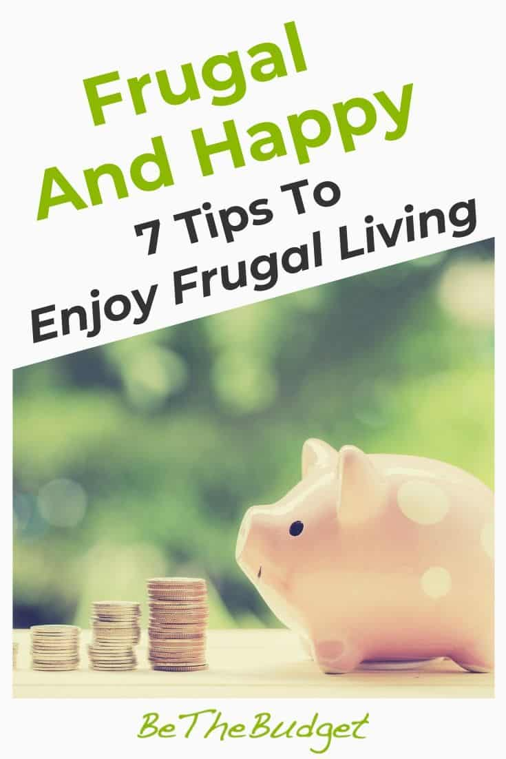 Frugal And Happy: Tips To Enjoy Frugality | Be The Budget