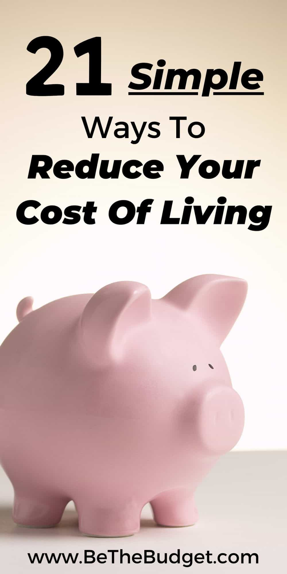 Reduce Your Cost Of Living: 21 Simple Ways | Be The Budget