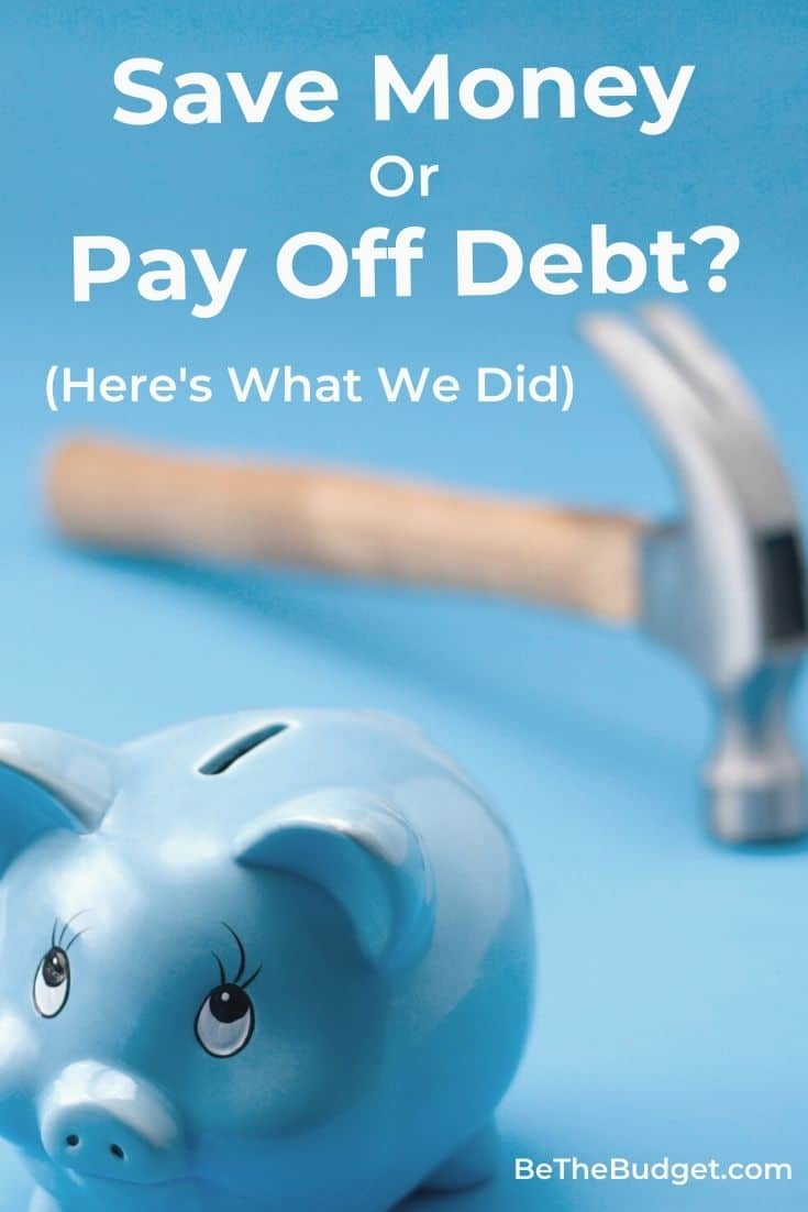 Should I Save Money Or Pay Off Debt? | Be The Budget