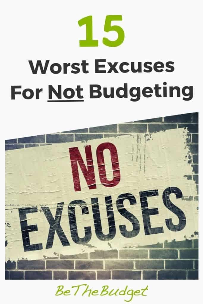 15 Excuses For Not Budgeting | Be The Budget